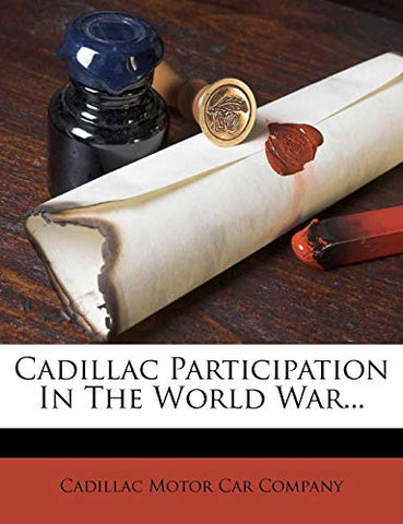 Cadillac Participation In The World War...