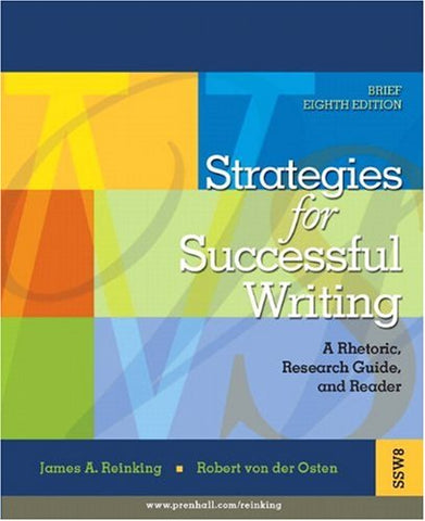 Strategies For Successful Writing: A Rhetoric, Research Guide And Reader (8Th Edition)