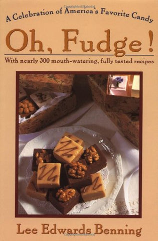Oh Fudge!: A Celebration Of America'S Favorite Candy