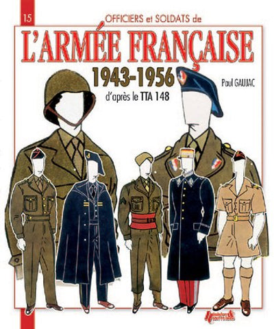 Larme Franaise: 1943-1956 (Officers And Soldiers Of) (French Edition)