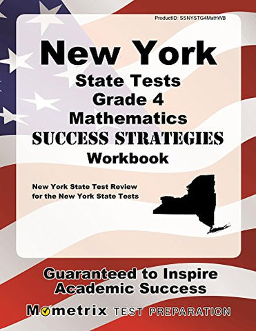 New York State Tests Grade 4 Mathematics Success Strategies Workbook: Comprehensive Skill Building Practice For The New York State Tests
