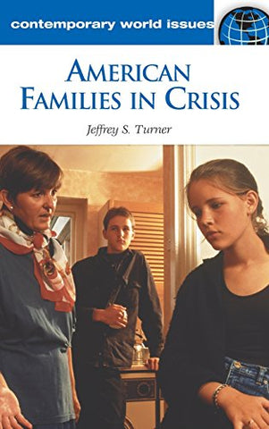 American Families In Crisis: A Reference Handbook (Contemporary World Issues)