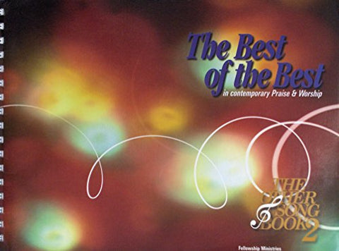 The Best Of The Best In Contemporary Praise & Worship: The Other Song Book 2