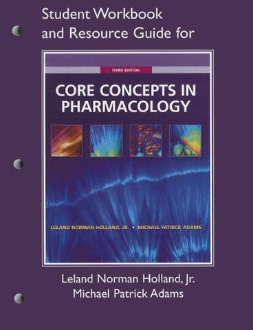 Student Workbook And Resource Guide For Core Concepts In Pharmacology, 3Rd Edition (Workbook For Core Concepts In Pharmacology)