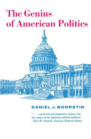 The Genius Of American Politics (Walgreen Foundation Lectures)