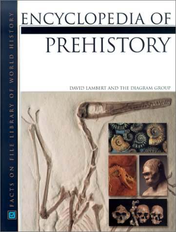 Encyclopedia Of Prehistory (Facts On File Library Of World History)