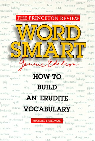 Princeton Review: Word Smart Genius: How To Build An Erudite Vocabulary