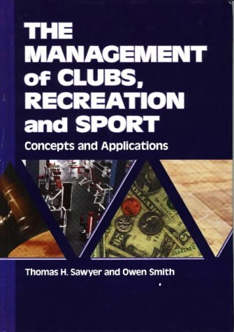 The Management Of Clubs, Recreation, And Sport: Concepts And Applications