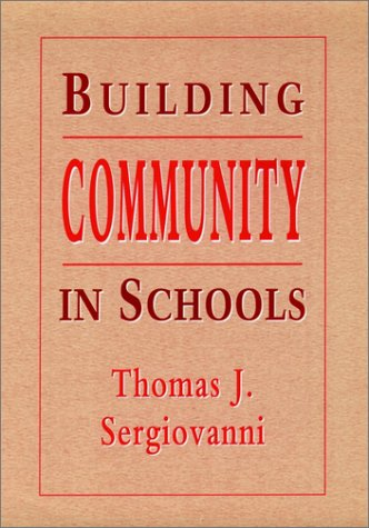 Building Community In Schools (Jossey Bass Education Series)