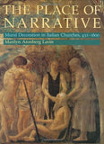 The Place Of Narrative: Mural Decoration In Italian Churches, 431-1600