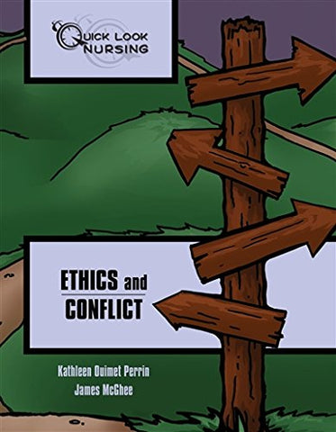 Quick Look Nursing: Ethics And Conflict