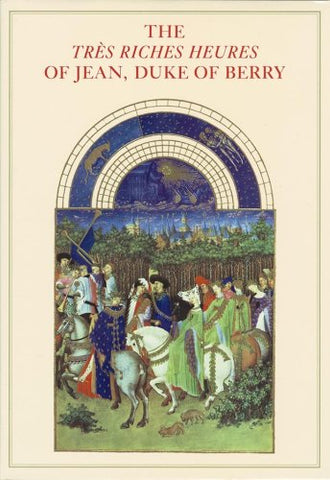 The Tres Riches Heures Of Jean, Duke Of Berry