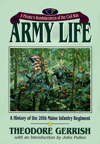 Army Life: A Private'S Reminiscences Of The Civil War