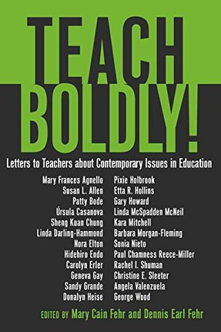 Teach Boldly!: Letters To Teachers About Contemporary Issues In Education (Counterpoints)