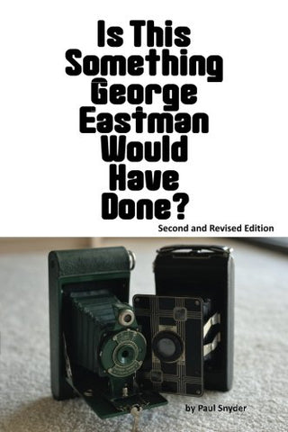 Is This Something George Eastman Would Have Done?: The Decline And Fall Of Eastman Kodak Company