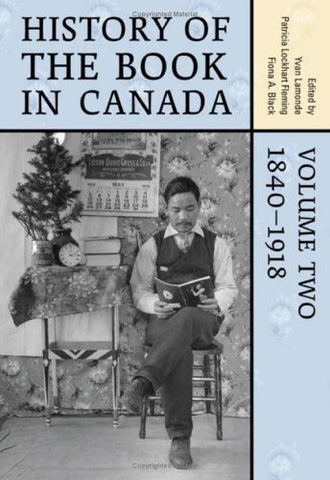 History Of The Book In Canada: Volume 2: 1840-1918