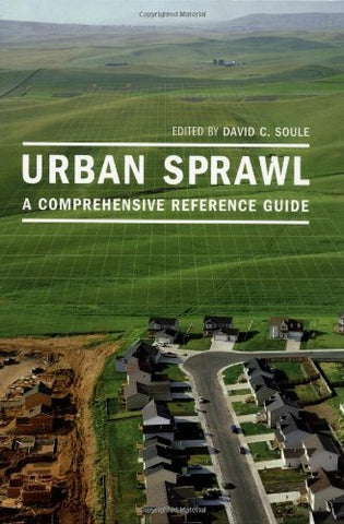 Urban Sprawl: A Comprehensive Reference Guide