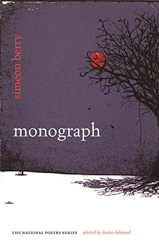 Monograph: Poems (The National Poetry Ser.)