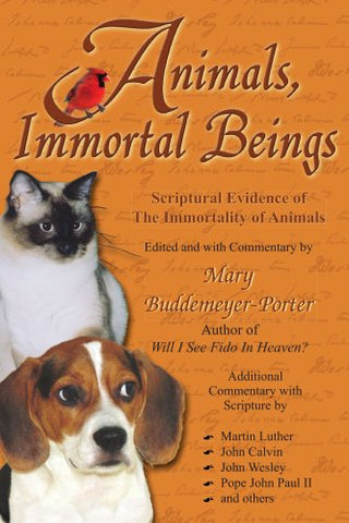 Animals, Immortal Beings: Evidence Of The Immortality Of Animals