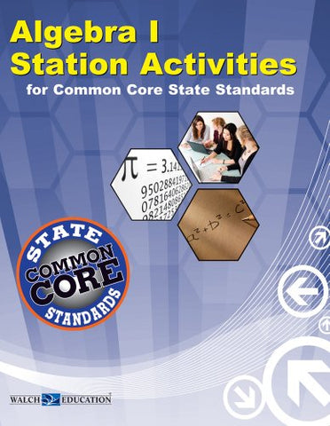 Algebra 1 Station Activities For Common Core Standards (Station Activities For Common Core High School Math)