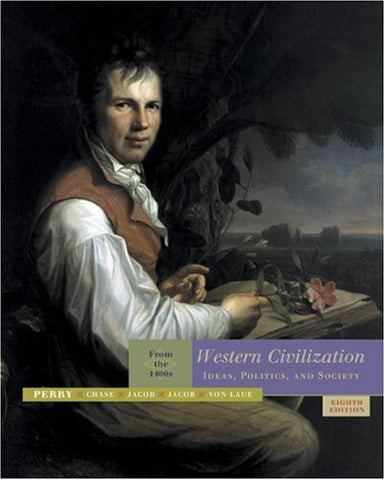 Western Civilization: Ideas, Politics, And Society: From The 1400S