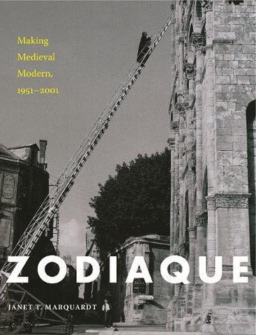 Zodiaque: Making Medieval Modern, 19512001
