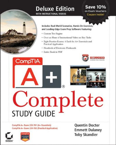 Comptia A+ Complete Deluxe Study Guide: Exams 220-701 (Essentials) And 220-702 (Practical Application)