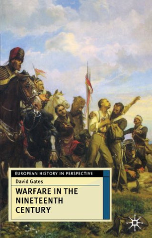Warfare In The Nineteenth Century (European History In Perspective)