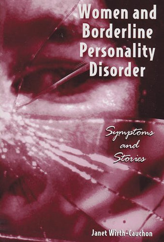 Women And Borderline Personality Disorder: Symptoms And Stories