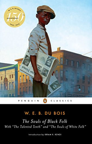 The Souls Of Black Folk: With The Talented Tenth And The Souls Of White Folk (Penguin Classics)