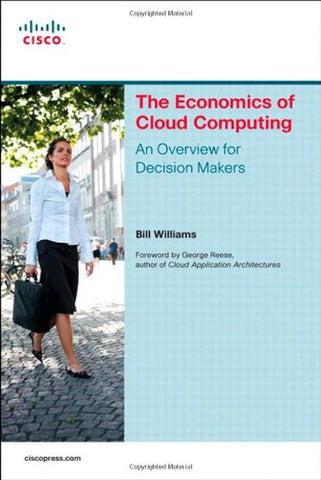 The Economics Of Cloud Computing: An Overview For Decision Makers (Network Business)