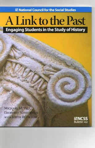 A Link To The Past: Engaging Students In The Study Of History