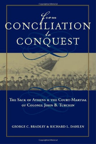 From Conciliation To Conquest: The Sack Of Athens And The Court-Martial Of Colonel John B. Turchin