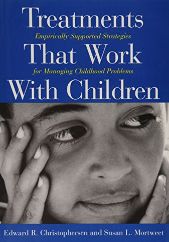 Treatments That Work With Children: Empirically Supported Strategies For Managing Childhood Problems