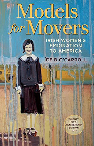 Models For Movers: Irish Women'S Emigration To America