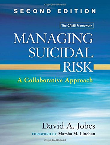 Managing Suicidal Risk, Second Edition: A Collaborative Approach