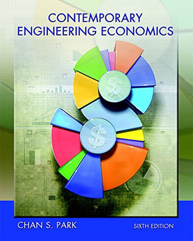 Contemporary Engineering Economics Plus Mylab Engineering With Etext -- Access Card Package (6Th Edition)