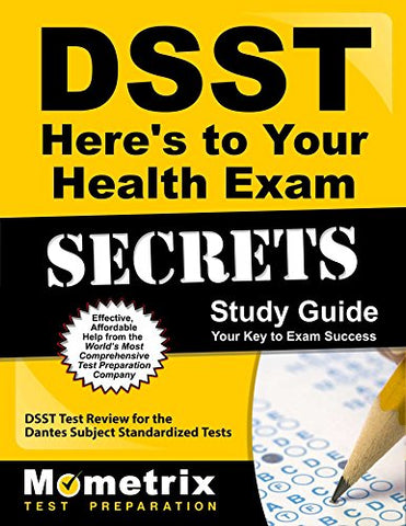 Dsst Here'S To Your Health Exam Secrets Study Guide: Dsst Test Review For The Dantes Subject Standardized Tests