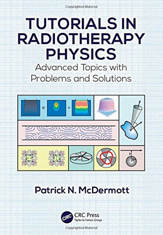 Tutorials In Radiotherapy Physics: Advanced Topics With Problems And Solutions