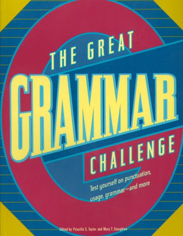 The Great Grammar Challenge : Test Yourself On Punctuation, Usage, Grammar-And More