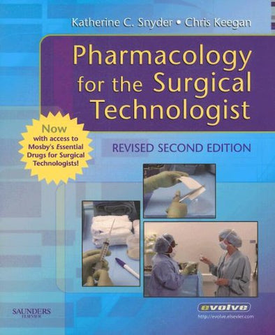 Pharmacology For The Surgical Technologist With Mosby'S Essential Drugs For Surgical Technologists, 2E