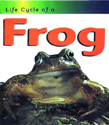 Frog (Life Cycle Of A)
