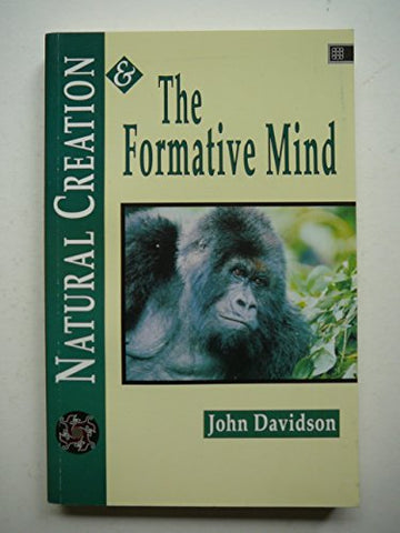 Natural Creation & The Formative Mind