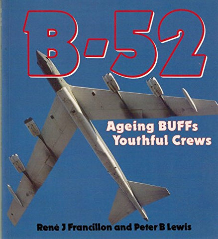 B-52: Aging Buffs, Youthful Crews (Osprey Colour  Series)