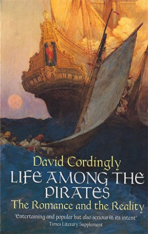 Life Among The Pirates : The Romance And The Reality