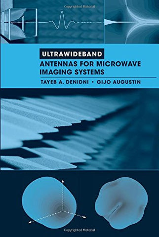 Ultrawideband Antennas For Microwave Imaging Systems (Artech House Antennas And Propagation)