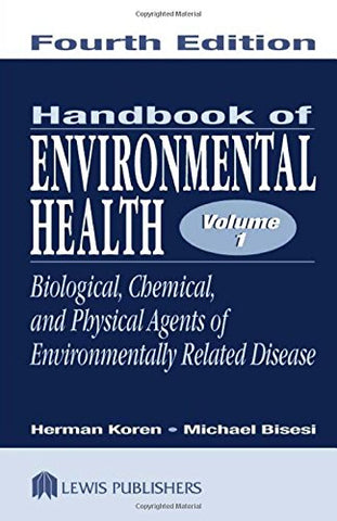 Handbook Of Environmental Health, Two Volume Set: Handbook Of Environmental Health, Volume I: Biological, Chemical, And Physical Agents Of ... Of Environmental Health Vol. 1) (Volume 1)