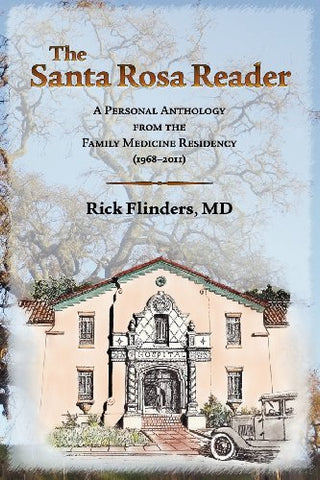 The Santa Rosa Reader: A Personal Anthology From The Family Medicine Residency (1968-2011)