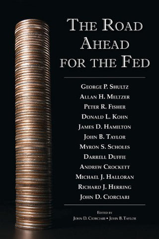 The Road Ahead For The Fed (Hoover Institution Press Publication)