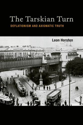 The Tarskian Turn: Deflationism And Axiomatic Truth (Mit Press)